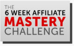 Affiliate Mastery Challenge Review – Real 6 Week Affiliate Marketing Ultimate Training?
