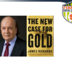 Jim Rickard's New Case for Gold – Agora Financial's Wealth & Money?