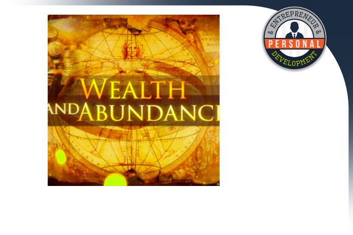 wealth and abundance