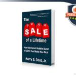 Sale Of A Lifetime Review – Harry Dent Bubble Burst Wealth Opportunity?