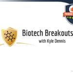 Biotech Breakouts – Kyle Dennis Biotech Stocks Trading Course?
